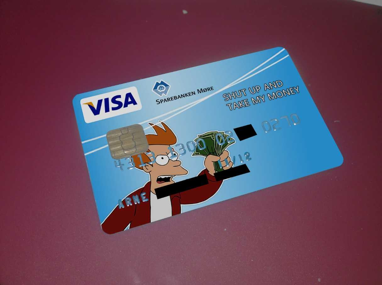 Just Got A New Visa – Imgur Regarding Shut Up And Take My Money Card Template