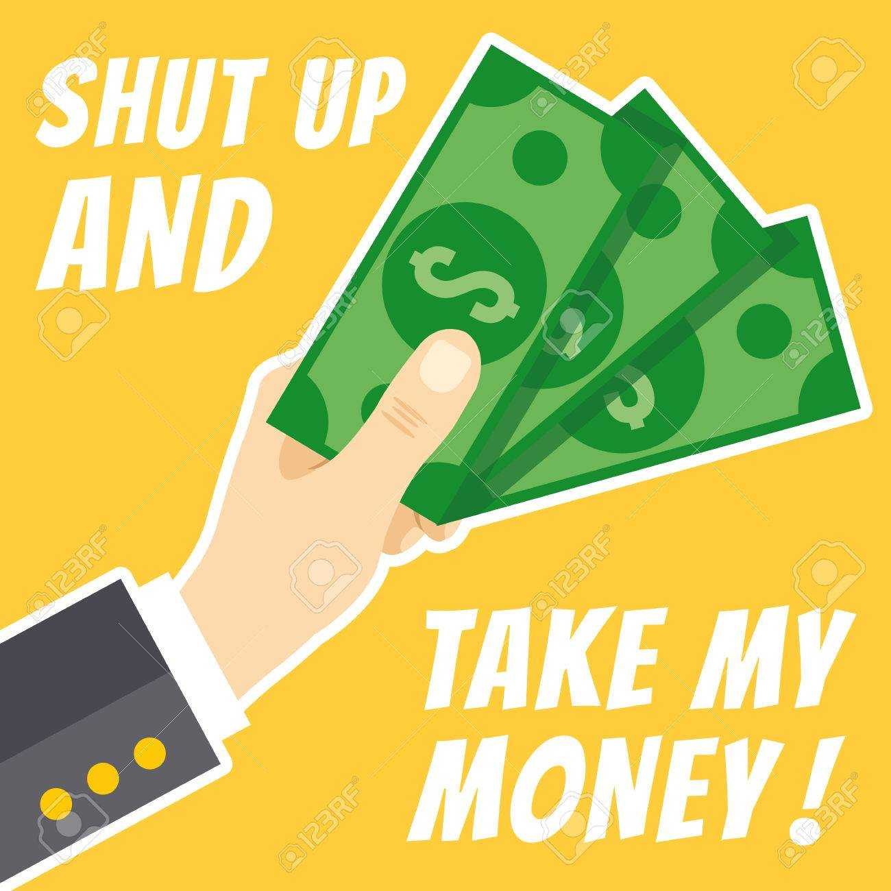 Shut Up And Take My Money Concept. Hand Holding Cash. Thin White.. With Shut Up And Take My Money Card Template